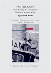 """No Juan Crow!"": Documenting the Immigration Debate in Alabama Today - An article from Southern Cultures 18:3, Fall 2012: The Politics Issue ebook by Jennifer E. Brooks"