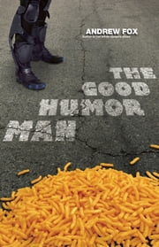 The Good Humor Man - Or, Calorie 3501 ebook by Andrew Fox