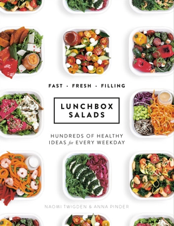 Lunchbox Salads - Recipes to Brighten Up Lunchtime and Fill You Up ebook by Naomi Twigden,Anna Pinder