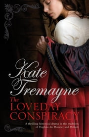 The Loveday Conspiracy (Loveday series, Book 10) - A sweeping Cornish drama of passion and intrigue ebook by Kate Tremayne