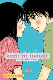 Kimi ni Todoke: From Me to You, Vol. 1 ebook by Karuho Shiina,Karuho Shiina