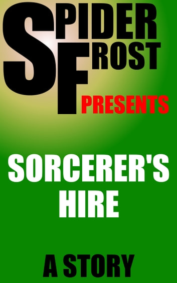 Sorcerer's Hire ebook by Spider Frost