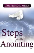 Steps to the Anointing ebook by Dag Heward-Mills