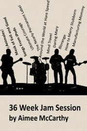 36 Week Jam Session ebook by Aimee McCarthy