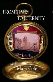 From Time To Eternity ebook by Mary Cote