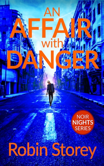 An Affair With Danger ebook by Robin Storey