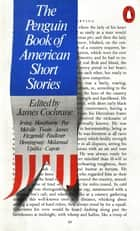 The Penguin Book of American Short Stories ebook by James Cochrane, James Cochrane