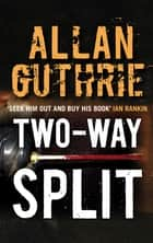 Two-Way Split 電子書 by Allan Guthrie