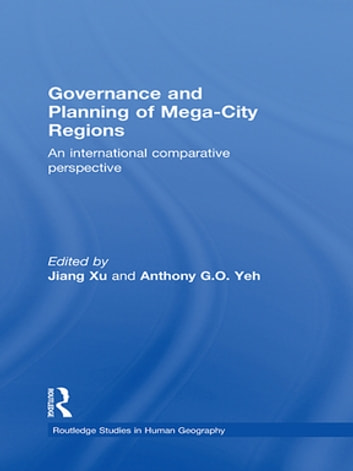 Governance and Planning of Mega-City Regions - An International Comparative Perspective ebook by