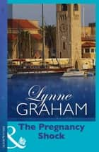 The Pregnancy Shock (Mills & Boon Modern) (The Drakos Baby, Book 1) ebook by Lynne Graham