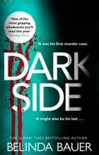 Darkside - From the Sunday Times bestselling author of Snap ebook by Belinda Bauer