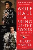 Wolf Hall & Bring Up the Bodies PBS Masterpiece E-Book Bundle ebook by Hilary Mantel