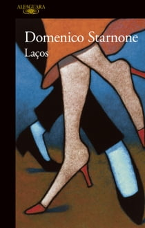 Laços ebook by Domenico Starnone