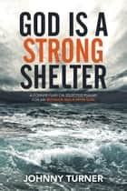 God Is a Strong Shelter ebook by Johnny Turner