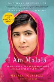 I Am Malala - The Girl Who Stood Up for Education and Was Shot by the Taliban ebook by Malala Yousafzai