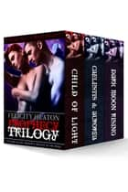 Prophecy Trilogy (Vampires Realm Romance Series #1-3) ebook by Felicity Heaton