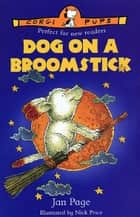 Dog On A Broomstick ebook by Jan Page
