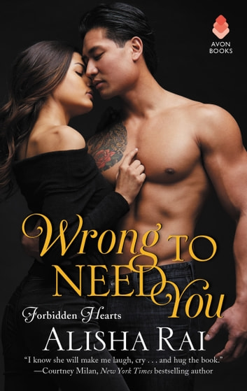 Wrong to Need You - Forbidden Hearts ebook by Alisha Rai