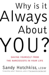 Why Is It Always About You? - The Seven Deadly Sins of Narcissism ebook by Sandy Hotchkiss