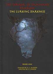The Terror Of Tammany Parrish: The Lurking Darkness ebook by A. L. Jackson, Heather Jenkins