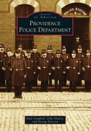 Providence Police Department ebook by Paul Campbell,John Glancy,George Pearson