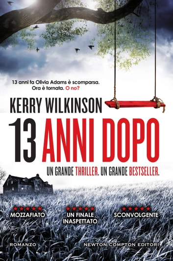 13 anni dopo ebook by Kerry Wilkinson
