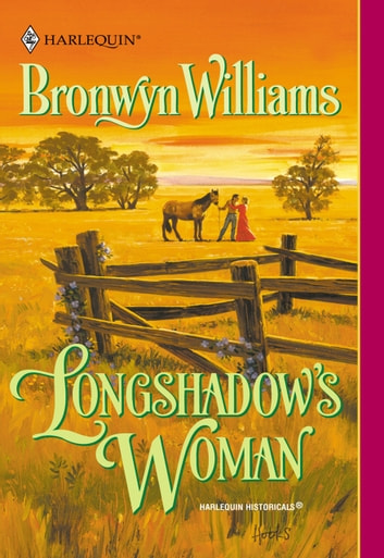 Longshadow's Woman (Mills & Boon Historical) ebook by Bronwyn Williams