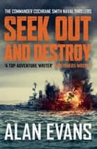 Seek Out and Destroy ebook by Alan Evans