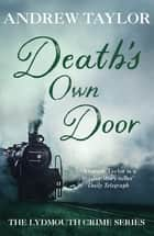 Death's Own Door - The Lydmouth Crime Series Book 6 ebook by Andrew Taylor