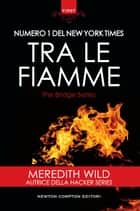 Tra le fiamme eBook by Meredith Wild
