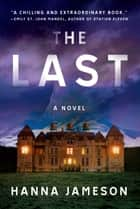 The Last - A Novel eBook by Hanna Jameson