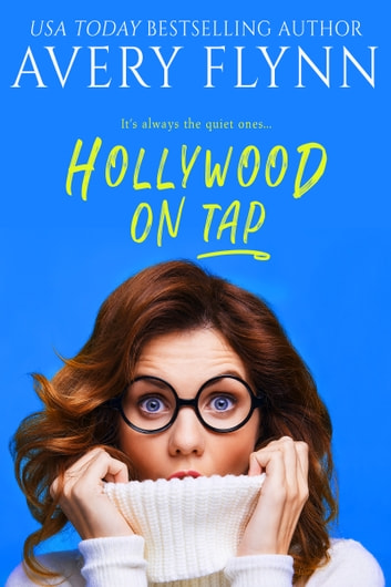 Hollywood on Tap - Sweet Salvation Brewery 2 ebook by Avery Flynn