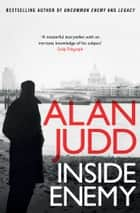 Inside Enemy ebook by Alan Judd