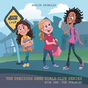 THE PRECIOUS GEMS GIRLS CLUB SERIES - BOOK ONE: THE STRANGER ebook by MARION REYNOLDS