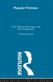 Popular Fictions ebook by Peter Humm,Paul Stigant,Peter Widdowson