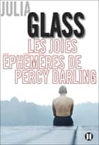 Les joies éphémères de Percy Darling ebook by Julia Glass