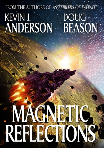Magnetic Reflections ebook by Kevin J. Anderson,Doug Beason