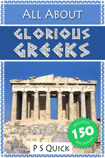 All About: Glorious Greeks ebook by P S Quick