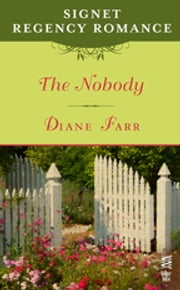 The Nobody - Signet Regency Romance (InterMix) ebook by Diane Farr