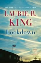 Lockdown - A Novel of Suspense ebook by Laurie R. King