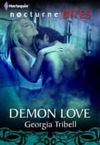 Demon Love (Mills & Boon Nocturne Bites) ebook by Georgia Tribell