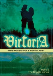 Victoria - Book 5: The Kanata Series ebook by Dennis Adair