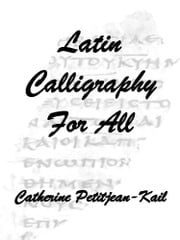 Latin Calligraphy ebook by Catherine Petitjean-Kail