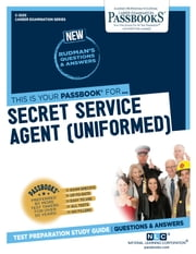 Secret Service Agent (Uniformed) - Passbooks Study Guide ebook by National Learning Corporation