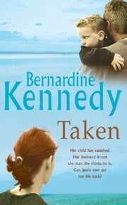 Taken - A heartrending novel of the bond between mother and son ebook by Bernardine Kennedy