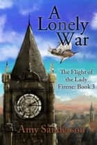 A Lonely War ebook by Amy Sanderson