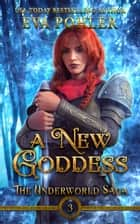 A New Goddess ebook by Eva Pohler