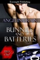 Bunnies and Batteries ebook by Angelina Rain