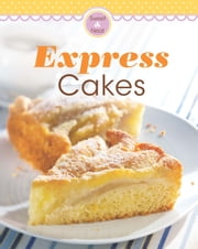 Express Cakes - Our 100 top recipes presented in one cookbook ebook by Naumann & Göbel Verlag
