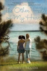 The Other Half of My Heart ebook by Sundee T. Frazier